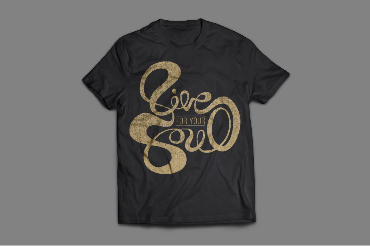 Live for your soul t-shirt