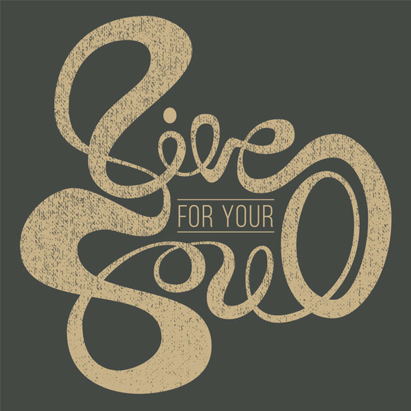 Live for your soul graphic